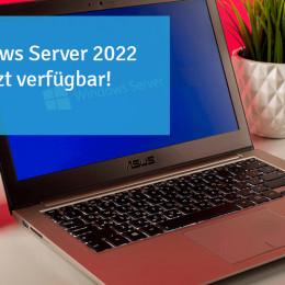 Windows Server 2022 in allen Produkten verfügbar